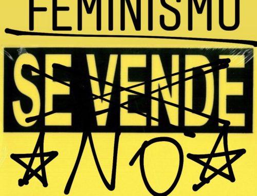 El FEMINISMO NO SE VENDE.